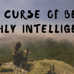 The Curse Of Being Highly Intelligent (And How To Overcome)