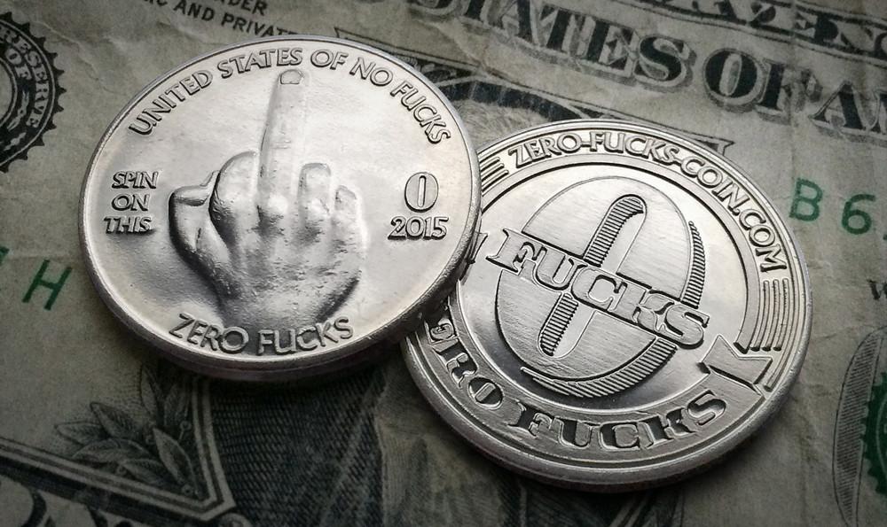 Zero Fucks Coins - Do what you want