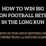 How To Win Big On Football Bets In The Long Run - A Look At Some Real Data