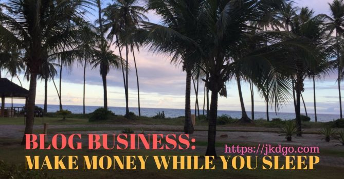 Blog Business - make money while you sleep
