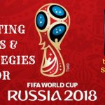 Top Betting Tips And Strategies To Profit From World Cup 2018