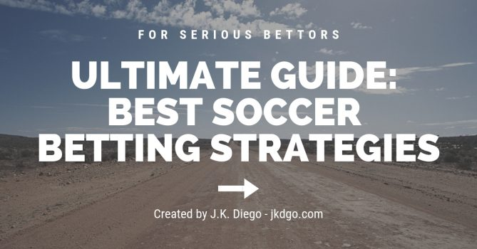 Best Soccer Betting Strategies (Ultimate Guide)